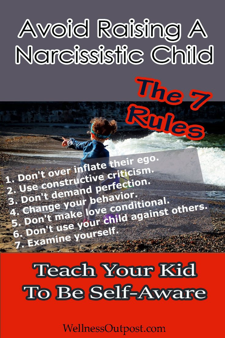 How To Avoid Raising A Narcissistic Child (7 Rules For Self